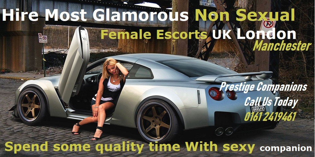 non sexual glamorous female escorts UK